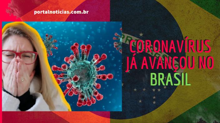 Coronavírus já avançou no Brasil